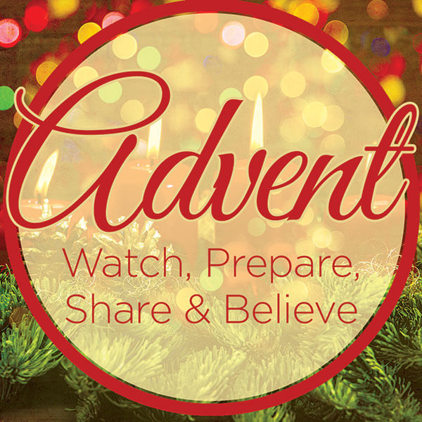 Advent: Watch, Prepare, Share and Believe