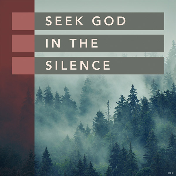 Seek God in the Silence