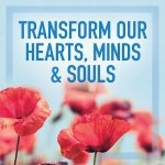 Transform our Hearts, Minds & Souls