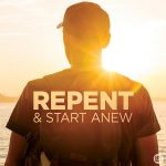 Repent & Start Anew