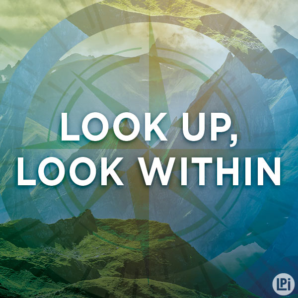 Look Up, Look Within
