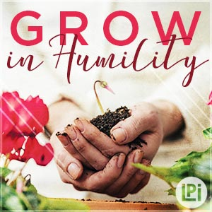 Grow in Humility