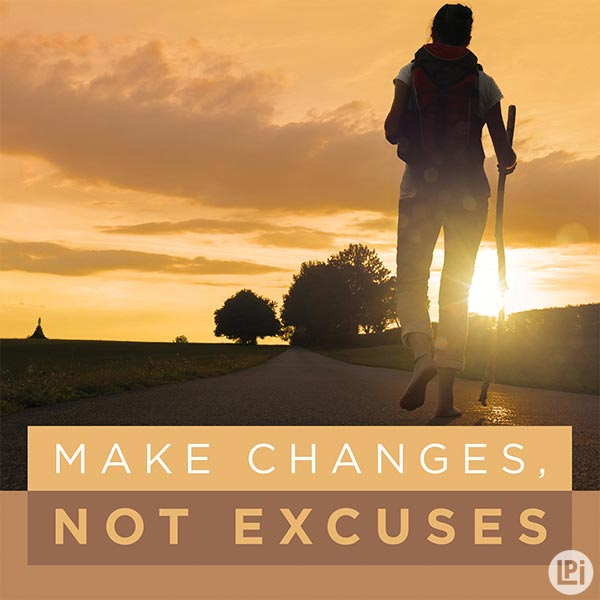 Make Changes, Not Excuses