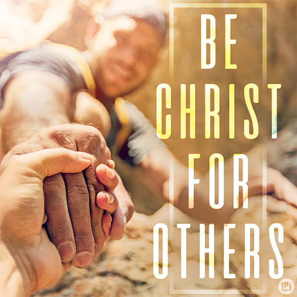 Be Christ for Others