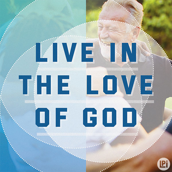 Live in the Love of God