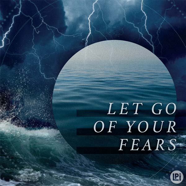 Let Go of Your Fears