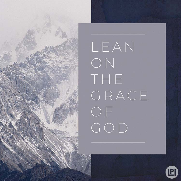Lean on the Grace of God