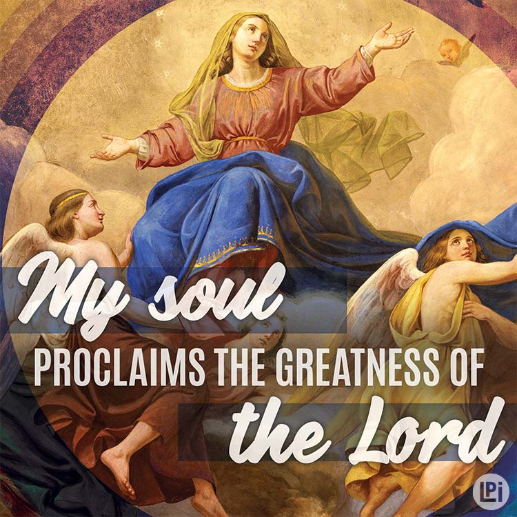 My soul proclaims the greatness of the Lord