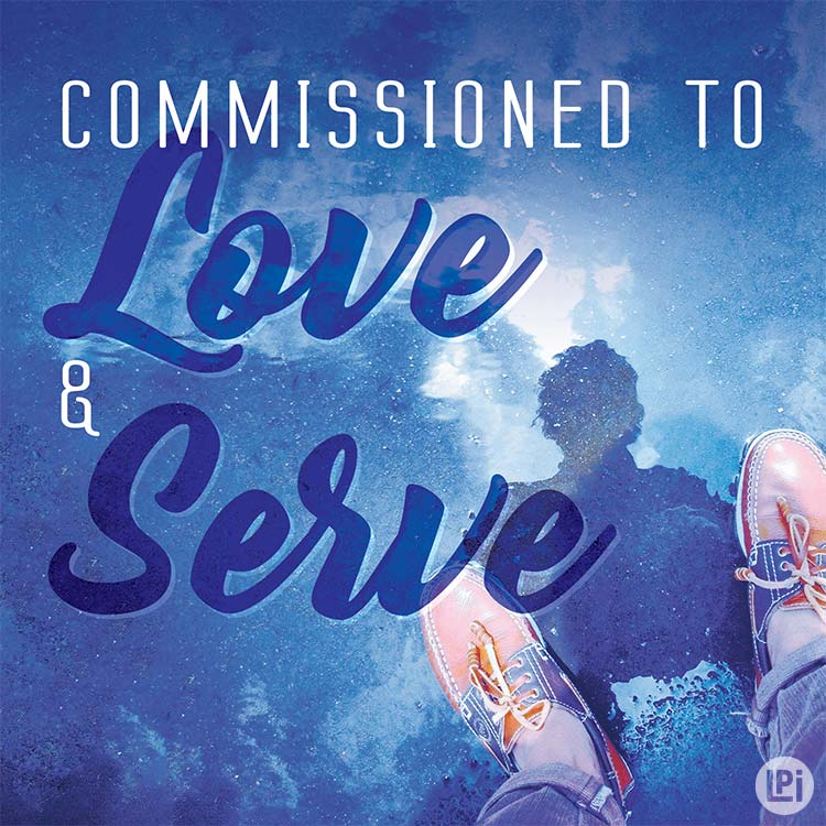 Commissioned to Love and Serve